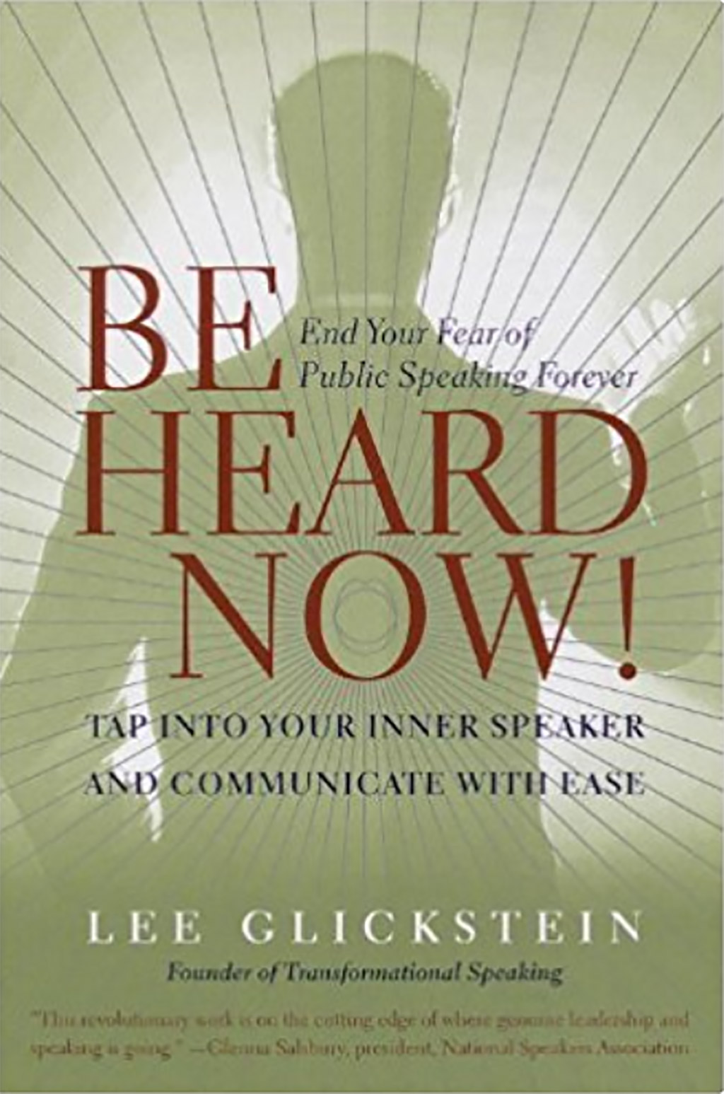 Be Heard Now - End Your Fear of Public Speaking